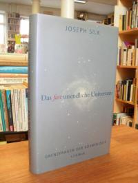 Silk, Das fast unendliche Universum – Grenzfragen der Kosmologie,