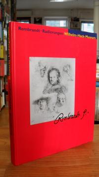 Rembrandt, Rembrandt fecit – 165 Rembrandt-Radierungen aus der Sammlung des Staa