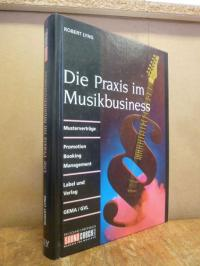 Lyng, Die Praxis im Musikbusiness – Musterverträge; Promotion, Booking, Manageme