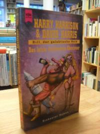 Harrison, Bill, der galaktische Held – Das letzte inkohärente Abenteuer – [Band