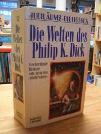 Dick, Die Welten des Philip K. Dick,