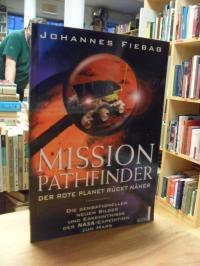 Fiebag, Mission Pathfinder – Der rote Planet rückt näher – Die sensationellen ne