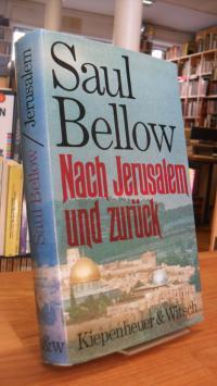 Bellow, Nach Jerusalem und zurück – Ein persönlicher Bericht,