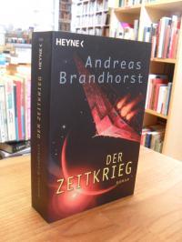 Brandhorst, Der Zeitkrieg – Roman,