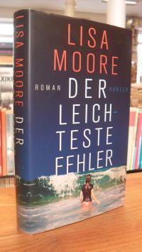 Moore, Der leichteste Fehler – Roman,