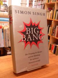 Singh, Big Bang – Der Ursprung des Kosmos und die Erfindung der modernen Naturwi