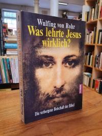 Rohr, Was lehrte Jesus wirklich? – Die verborgene Botschaft der Bibel,