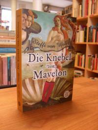 Wolff, Die Knebel von Mavelon – Roman (signiert)