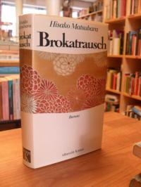 Matsubara, Brokatrausch,