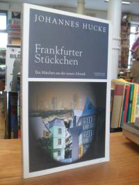 Hucke, Frankfurter Stückchen – Ein Märchen aus der neuen Altstadt,