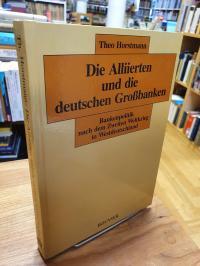 Horstmann, Die Alliierten und die deutschen Großbanken – Bankenpolitik nach dem